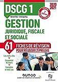 DSCG 1 Gestion juridique, fiscale et sociale - Fiches de révision - 2020-2021 - 2020-2021 (2020-2021)