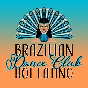 Brazilian Dance Club (Hot Latino – Cuban Salsa, Summer Party, Very Sexy Songs)