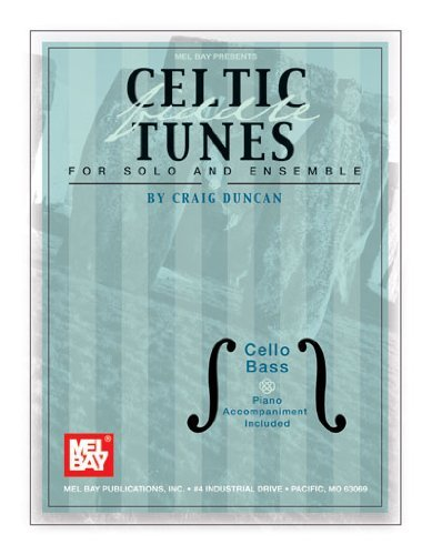 Mel Bay Celtic Fiddle Tunes for SOlo and Ensemble, Cello Bass-Piano Accompaniment Included by Craig Duncan (2005-09-02)