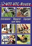 VTT-VTC-Route : Entretenir, réparer, équiper Sport Loisirs-Vélo Cyclisme