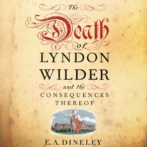 The Death of Lyndon Wilder and its Consequences Thereof  audiobook cover art