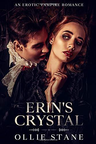 Erin's Crystal: An Erotic Vampire Romance