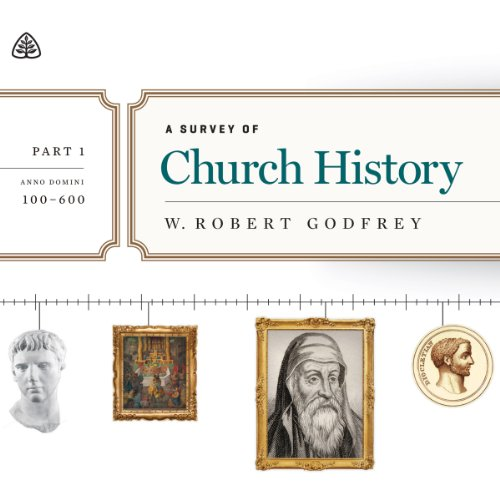 A Survey of Church History: A.D. 100-600 audiobook cover art