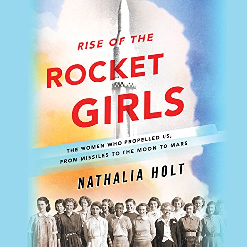 Rise of the Rocket Girls audiobook cover art
