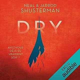 Dry                   De :                                                                                                                                 Neal Shusterman,                                                                                        Jarrod Shusterman                               Lu par :                                                                                                                                 Karl-Line Heller,                                                                                        Pierre-Henri Prunel                      Durée : 10 h et 20 min     3 notations     Global 3,7