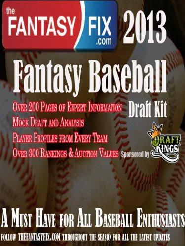 2013 Fantasy Baseball Draft Guide by The Fantasy Fix (English Edition)