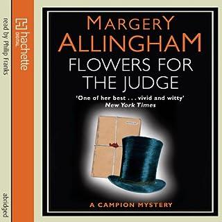 Flowers for the Judge                   Autor:                                                                                                                                 Margery Allingham                               Sprecher:                                                                                                                                 Philip Franks                      Spieldauer: 3 Std. und 52 Min.     1 Bewertung     Gesamt 4,0