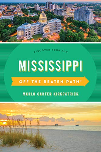 Mississippi Off the Beaten Path®: Discover Your Fun (Off the Beaten Path Series)