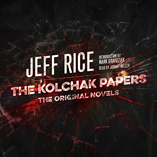 The Kolchak Papers     The Original Novels              De :                                                                                                                                 Jeff Rice                               Lu par :                                                                                                                                 Johnny Heller                      Durée : 9 h et 38 min     Pas de notations     Global 0,0