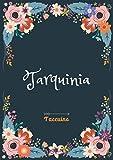 Tarquinia - Taccuino: Taccuino A5   Nome personalizzato Tarquinia   Regalo di compleanno per moglie, mamma, sorella, figlia   Design: floreale   120 ... formato A5 (14.8 x 21 cm) (Italian Edition)
