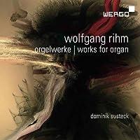 Rihm: Works for Organ (2012-06-12)