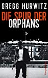 Die Spur der Orphans (Evan Smoak, Band 4) - Gregg Hurwitz