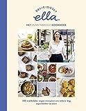 Het plantaardige kookboek: 100 makkelijke vegan recepten om iedere dag superlekker te eten (Deliciously Ella) - Ella Mills-Woodward