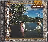 Café's Around The World - Café Tropical (Impressions From The Caribbean)