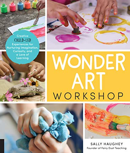 Compare Textbook Prices for Wonder Art Workshop: Creative Child-Led Experiences for Nurturing Imagination, Curiosity, and a Love of Learning Illustrated Edition ISBN 9781631597732 by Haughey, Sally