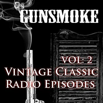 Gunsmoke - Vintage Western Radio Episodes Vol 2