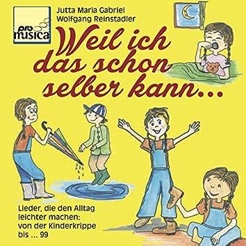 Weil ich das schon selber kann . Lieder, die den Alltag leichter machen: Von der Kinderkrippe bis . 99