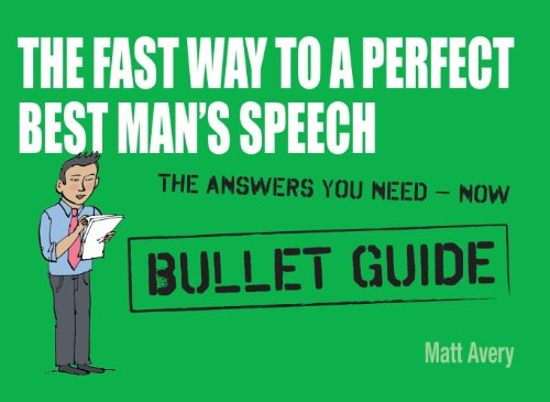 The Fast Way to a Perfect Best Man's Speech: Bullet Guides (English Edition)