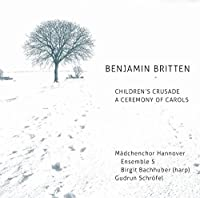 Britten: Children's Crusade - A Ceremony of Carols by Andrea Jantzen