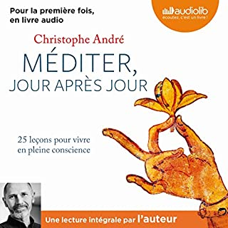 Méditer jour après jour                   Written by:                                                                                                                                 Christophe André                               Narrated by:                                                                                                                                 Christophe André                      Length: 5 hrs and 45 mins     6 ratings     Overall 4.5
