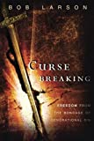 Curse Breaking by Bob Larson (May 01,2013)