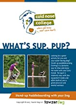 What's SUP, Pup? Stand-up Paddleboarding with your Dog