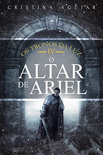 O Altar de Ariel (Os Tronos da Luz Livro 4)