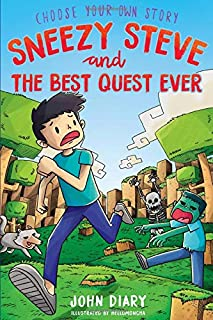 Choose Your Own Story: Sneezy Steve and the Best Quest Ever: A Minecraft Adventure