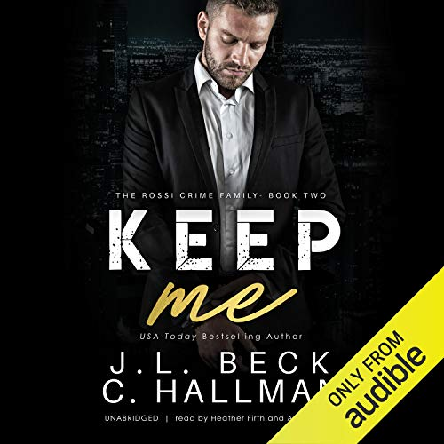 Keep Me: The Rossi Crime Family Series, Book 2