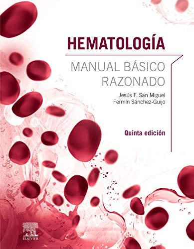 Hematología. Manual Básico Razonado - 5ª Edición