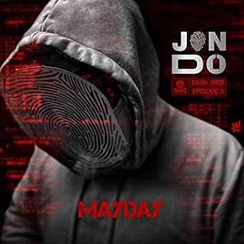Mayday (Darkweb – Episode 5)