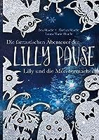 Die fantastischen Abenteuer der Lilly Pause - Lilly und die Monstermacher: Fantasy-Abenteuer