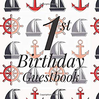 1st Birthday Guest Book: Nautical Rustic Anchor Yacht Sail Boat Themed - First Party Baby Anniversary Event Celebration Keepsake Book - Family Friend ... W/ Gift Recorder Tracker Log & Picture Space