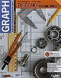 Graph. Tecnologie e tecniche rappresentazione grafica. Vol. unico Per le Scuole superiori....