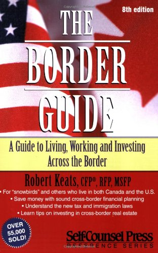 Image OfThe Border Guide: A Guide To Living, Working, And Investing Across The Border