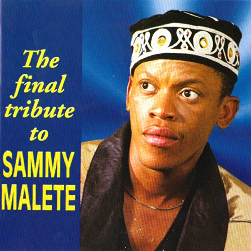 The Final Tribute to Sammy Malete