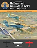 Halberstadt Aircraft of WWI Volume 1   A-Types to C.III: A Centennial Perspective on Great War Airplanes (Great War Aviation Centennial Series)