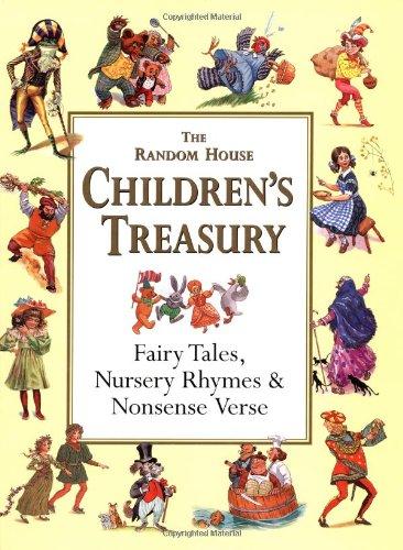 The Random House Children's Treasury: Fairy Tales, Nursery Rhymes & Nonsense Verse