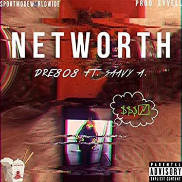 Networth (feat. Saavy A)