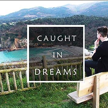 Caught in Dreams