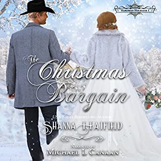 The Christmas Bargain                   By:                                                                                                                                 Shanna Hatfield                               Narrated by:                                                                                                                                 Michael L. Canaan                      Length: 7 hrs and 20 mins     3 ratings     Overall 4.7