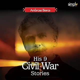 Civil War Stories     The Best American Civil War Story Collection              Written by:                                                                                                                                 Ambrose Bierce                               Narrated by:                                                                                                                                 Deaver Brown                      Length: 3 hrs and 9 mins     Not rated yet     Overall 0.0