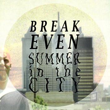 Break Even: Summer in the City