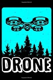 Drone: Notebook Journal Or Diary   6x9   120 Blank Pages   Drone Racing & Drones Quadcopter Lovers...