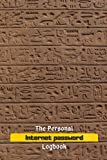 The Personal Internet Password Book: Egyptian Art Cover: Protecting Usernames and Passwords with Alphabetical Orders; More Than 300 Entry Spaces UPDATED