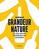 Grandeur nature : Les vins naturels racontés par ceux qui les font (Hors Collection)