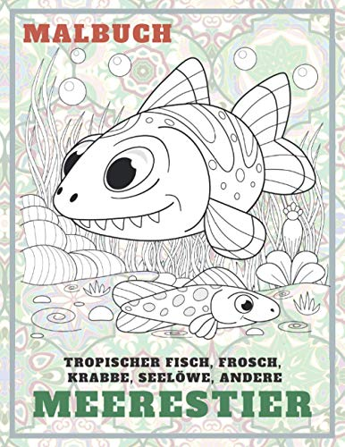 Meerestier - Malbuch - Tropischer Fisch, Frosch, Krabbe, Seelöwe, andere