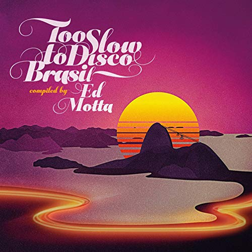 Too Slow to Disco Brasil