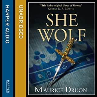 The She-Wolf     The Accursed Kings, Book 5              By:                                                                                                                                 Maurice Druon                               Narrated by:                                                                                                                                 Peter Joyce                      Length: 13 hrs and 6 mins     117 ratings     Overall 4.6