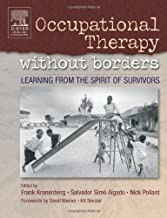 Occupational Therapy Without Borders - Volume 1: Learning From The Spirit of Survivors (Occupational Therapy Essentials)
